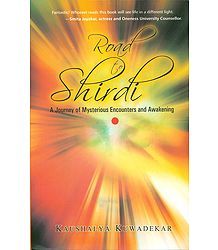 Road to Shirdi - A Journey of Mysterious Encounters and Awakening - Book