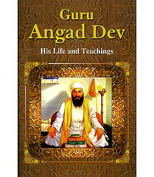 Guru Angad Dev - His Life and Teachings - Book
