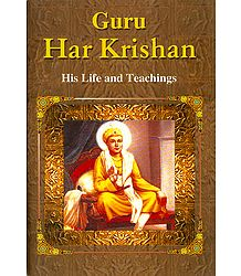 Guru Har Krishan - His Life and Teachings - Book