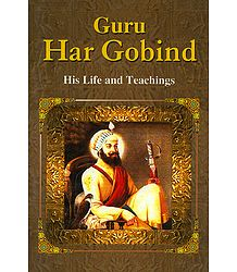 Guru Har Gobind - His Life and Teachings - Book