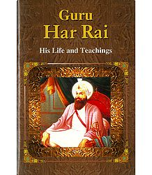Guru Har Rai - His Life and Teachings - Book