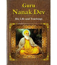 Guru Nanak Dev - His Life and Teachings - Book