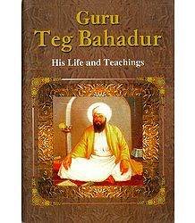 Guru Teg Bahadur - His Life and Teachings - Book