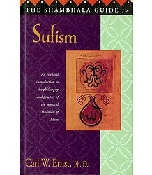 The Shambhala Guide to Sufism - An Essential Introduction to the Practice of the Mystical Tradition of Islam