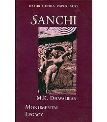 Sanchi - Monumental Legacy